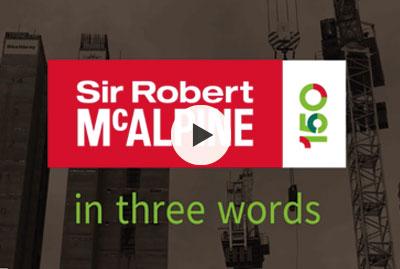 Sir Robert McAlpine in 3 Words